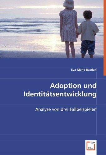 Adoption und Identitätsentwicklung: Analyse von drei Fallbeispielen