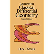 Lectures on Classical Differential Geometry: Second Edition (Dover Books on Mathematics)