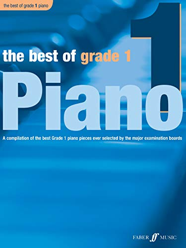 The Best of Grade 1 Piano: (Piano): A Compilation of the Best Grade 1 Piano Pieces Ever Selected by the Major Examination Boards (Best of Grade Series)