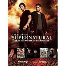 [(Supernatural - The Essential Supernatural: On the Road with Sam and Dean Winchester)] [Author: Nicholas Knight] published on (November, 2012)