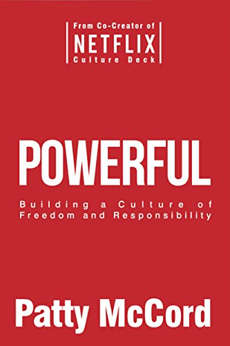 Powerful: Building a Culture of Freedom and Responsibility por Patty McCord