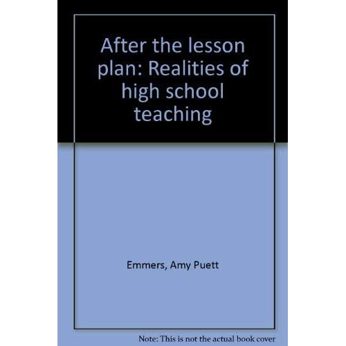 After the lesson plan: Realities of high school teaching
