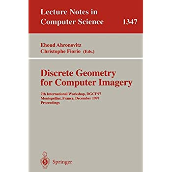 Discrete Geometry for Computer Imagery: 7th International Workshop, DGCI '97, Montpellier, France, December 3-5, 1997, Proceedings