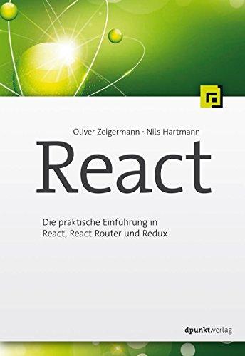 React: Die praktische Einführung in React, React Router und Redux