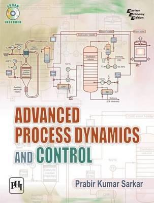 [(Advanced Process Dynamics and Control)] [By (author) Prabir Kumar Sarkar] published on (November, 2014)