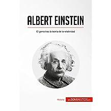 Albert Einstein: El genio tras la teoría de la relatividad (Historia) (Spanish Edition)
