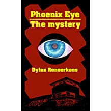 Phoenix Eye: The Mystery (English Edition)