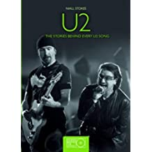 U2: The Stories Behind Every U2 Song (Stories Behind the Songs)