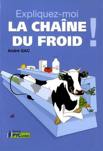 Expliquez-moi la chaîne du froid ! par (Broché - Jan 1, 2005)