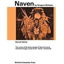 Naven: A Survey of the Problems Suggested by a Composite Picture of the Culture of a New Guinea Tribe Drawn from Three Points