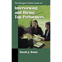 The Managers Pocket Guide to Interviewing and Hiring Top Performers (Manager's Pocket Guide Series)