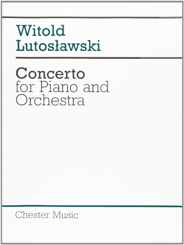 Witold Lutoslawski: Concerto for Piano and Orchestra (Score)