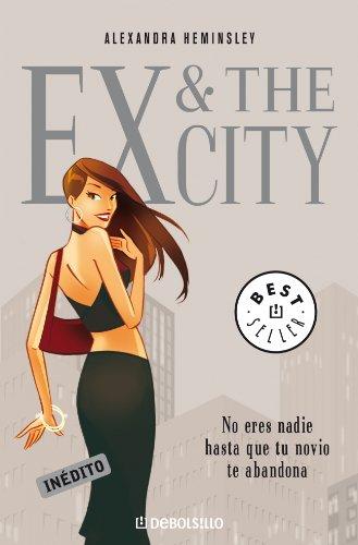 Portada del libro Ex & The City: No eres nadie hasta que tu novio te abandona (BEST SELLER)