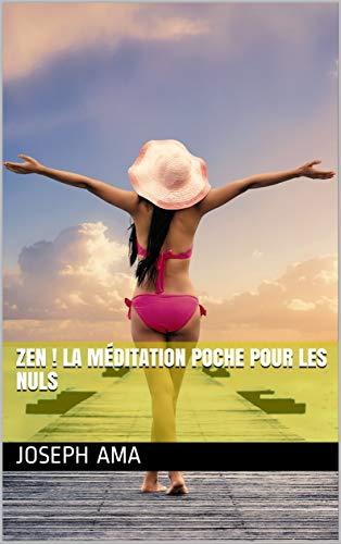 Couverture du livre Zen ! La Méditation Poche Pour les Nuls