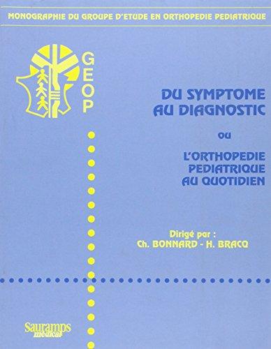 Du symptôme au diagnostic ou l'orthopédie pédiatrique au quotidien