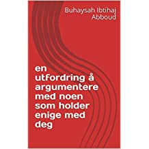 en utfordring å argumentere med noen som holder enige med deg (Norwegian Edition)