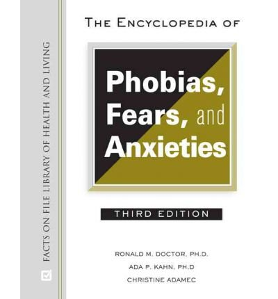 [(The Encyclopedia of Phobias, Fears, and Anxieties)] [Author: Ronald M. Doctor] published on (April, 2008)
