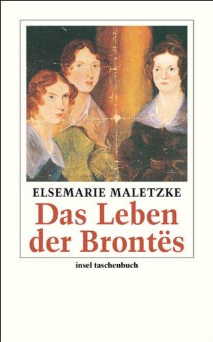 Das Leben der Brontës: Eine Biographie (insel taschenbuch)