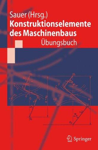 Konstruktionselemente des Maschinenbaus - Übungsbuch: Mit Durchgerechneten Lösungen (German Edition)