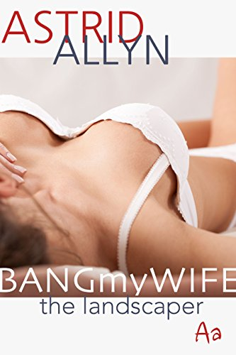 Bang my wife uk