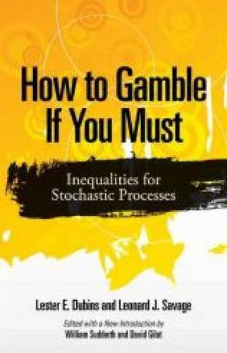 How to Gamble If You Must: Inequalities for Stochastic Processes (Dover Books on Mathematics) by Lester E. Dubins (2014-08-20)