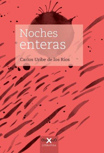 Noches enteras eBook: Carlos Uribe de los Ríos, Luisa Uribe ...