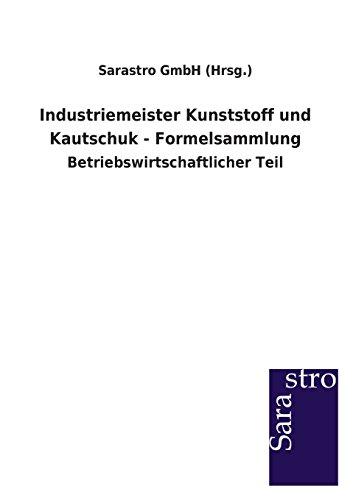 Industriemeister Kunststoff und Kautschuk - Formelsammlung: Betriebswirtschaftlicher Teil