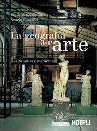 La geografia dell'arte. Con espansione online. Per le Scuole superiori: 1