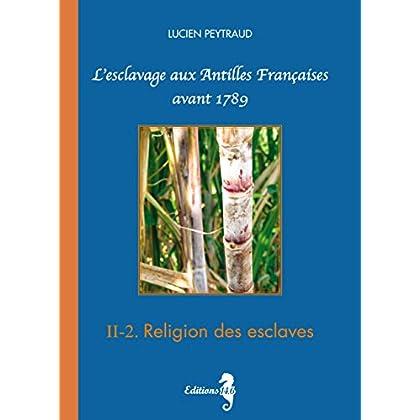 II-2 Religion des esclaves: L'esclavage aux Antilles Françaises avant 1789