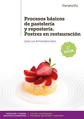 Procesos básicos de pastelería y repostería. Postres en restauración 2.ª edición 2019