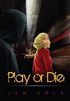 Play or Die (English Edition) di [Cole, Jen]