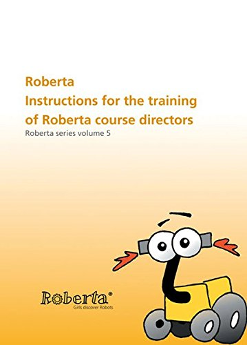 Roberta - Instructions for the training of Roberta course directors.: with CD-ROM. Roberta Series Volume 5.