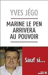MARINE LE PEN ARRIVERA AU POUV