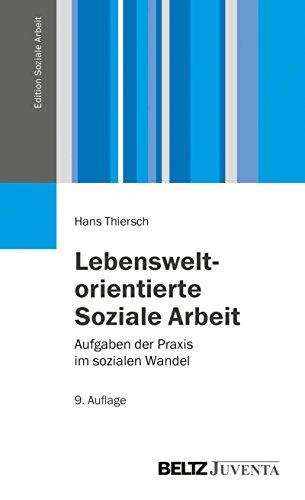 lebensweltorientierte-soziale-arbeit-aufgaben-der-praxis-im-sozialen-wandel-edition-soziale-arbeit