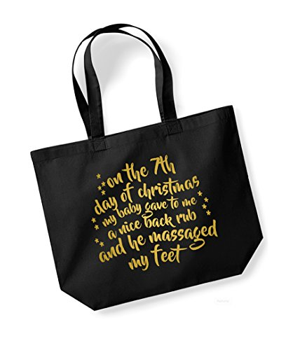 On the 7th Day of Christmas My Baby Gave to Me a Nice Back Rub and He Massaged My Feet - Large Canvas Fun Slogan Tote Bag Black/Gold