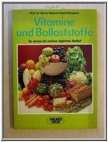 Vitamine und Ballaststoffe. So ermittle ich meinen täglichen Bedarf. by Wagne...