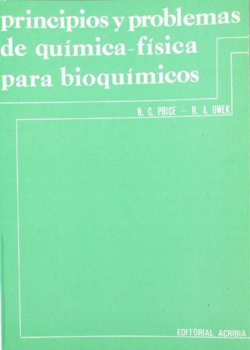 Principios y problemas de química física para bioquímicos por Nicholas C. Price