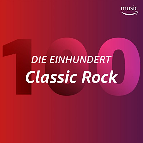 Die Einhundert: Classic Rock