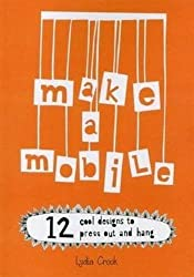 Make a Mobile: 12 Cool Designs to Press Out and Hang