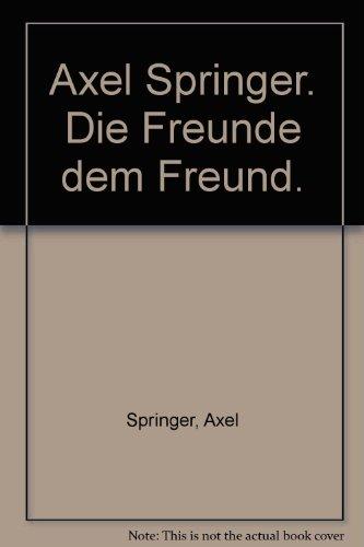Axel Springer: Die Freunde dem Freund