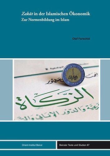 Zakat in der Islamischen Ökonomik: Zur Normenbildung im Islam (Beiruter Texte und Studien - BTS) by Olaf Farschid (2012-12-17)