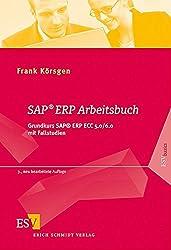 SAP® ERP Arbeitsbuch: Grundkurs SAP® ERP ECC 5.0/6.0 mit Fallstudien (ESVbasics)