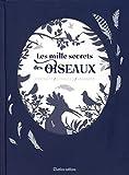 Les mille secrets des oiseaux - Portraits / Symboles / Légendes