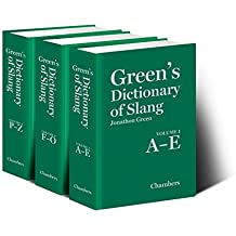 Green's Dictionary of Slang (3 Volumes) by Jonathon Green (2011-02-14)