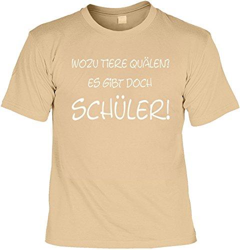 Schüler-Spaß-Shirt/Fun-Shirt/Herren-Shirt Rubrik lustige Sprüche: Wozu Tiere quälen? Es gibt doch Schüler! - geniales Geschenk Sand