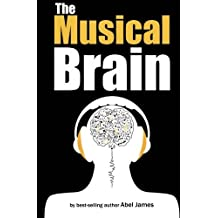 The Musical Brain by Abel James (2014-01-09)