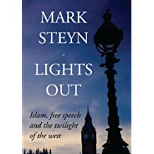 Lights Out: Islam, Free Speech And The Twilight Of The West by Mark Steyn (2009-04-13)