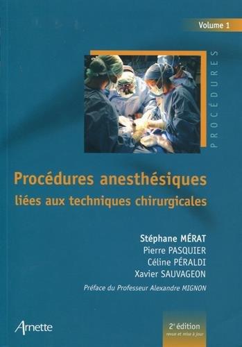 Procdures anesthsiques lies aux techniques chirurgicales - Volume 1