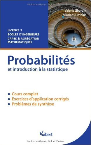 Probabilités et introduction à la statistique - Licence 3 - Ecoles d'ingénieurs - CAPES & Agrégation de Mathématiques de Valérie Girardin,Nikolaos Limnios ( 17 janvier 2014 )