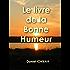Le livre de la Bonne Humeur (French Edition)